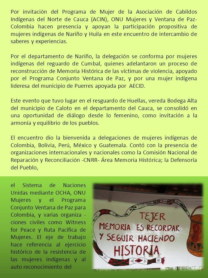 papel de mujeres defensoras de su territorio desde sus iniciativas organizativas y participativas en espacios legítimos para sus comunidades, buscando llegar a la armonía y equilibrio de los pueblos, entre hombres, mujeres, y entre estos y la madre tierra.