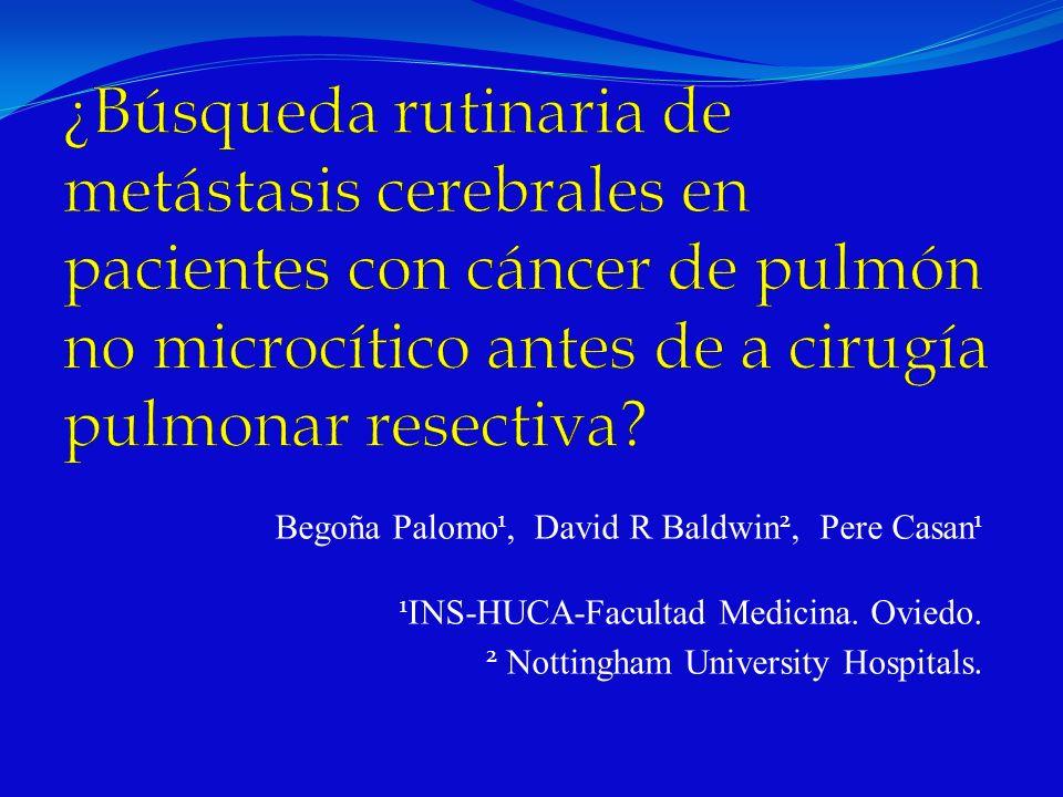 Begoña Palomo 1, David R Baldwin 2, Pere Casan 1 1 INS-HUCA-Facultad Medicina. Oviedo. 2 Nottingham University Hospitals.