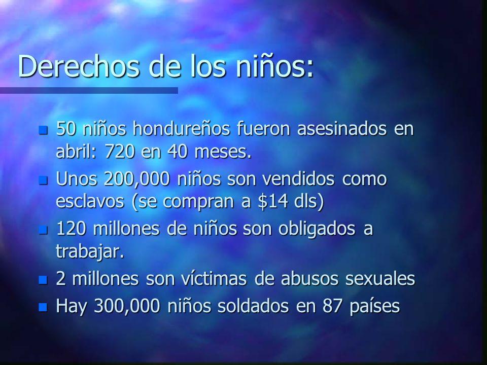 Derechos de las mujeres: n En USA, cada 15 segundos hay un reporte de violencia contra mujeres. n La mutilación genital afecta a 130 millones de mujer