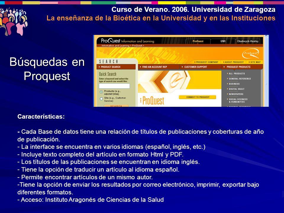 Curso de Verano. 2006. Universidad de Zaragoza La enseñanza de la Bioética en la Universidad y en las Instituciones Características: - Cada Base de da