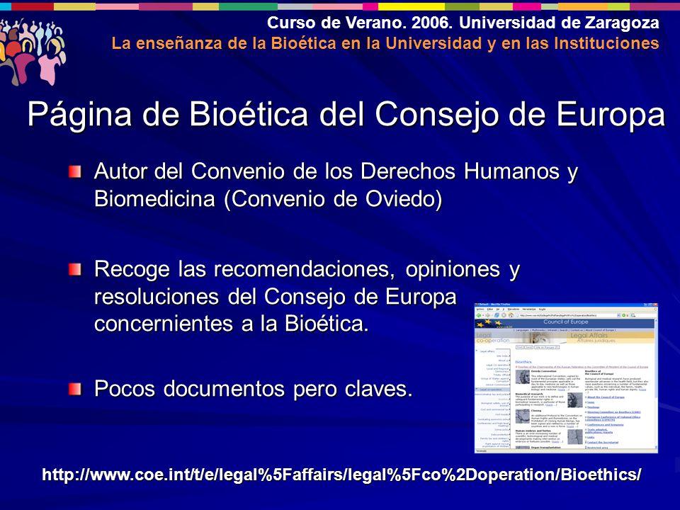 Curso de Verano. 2006. Universidad de Zaragoza La enseñanza de la Bioética en la Universidad y en las Instituciones Autor del Convenio de los Derechos