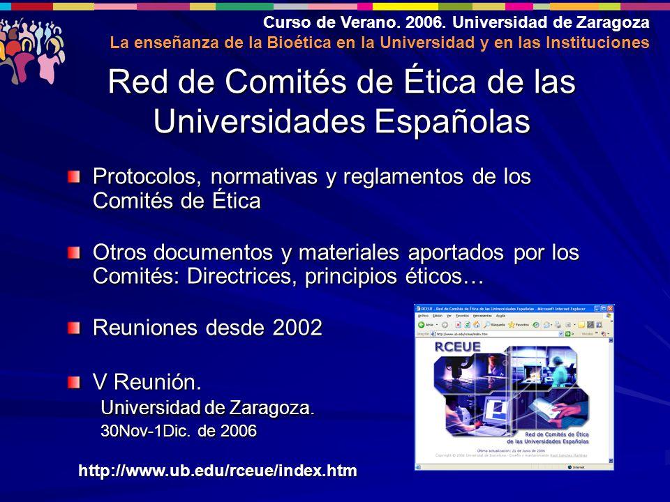 Curso de Verano. 2006. Universidad de Zaragoza La enseñanza de la Bioética en la Universidad y en las Instituciones Protocolos, normativas y reglament