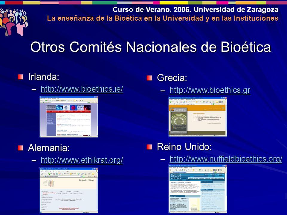 Curso de Verano. 2006. Universidad de Zaragoza La enseñanza de la Bioética en la Universidad y en las Instituciones Otros Comités Nacionales de Bioéti