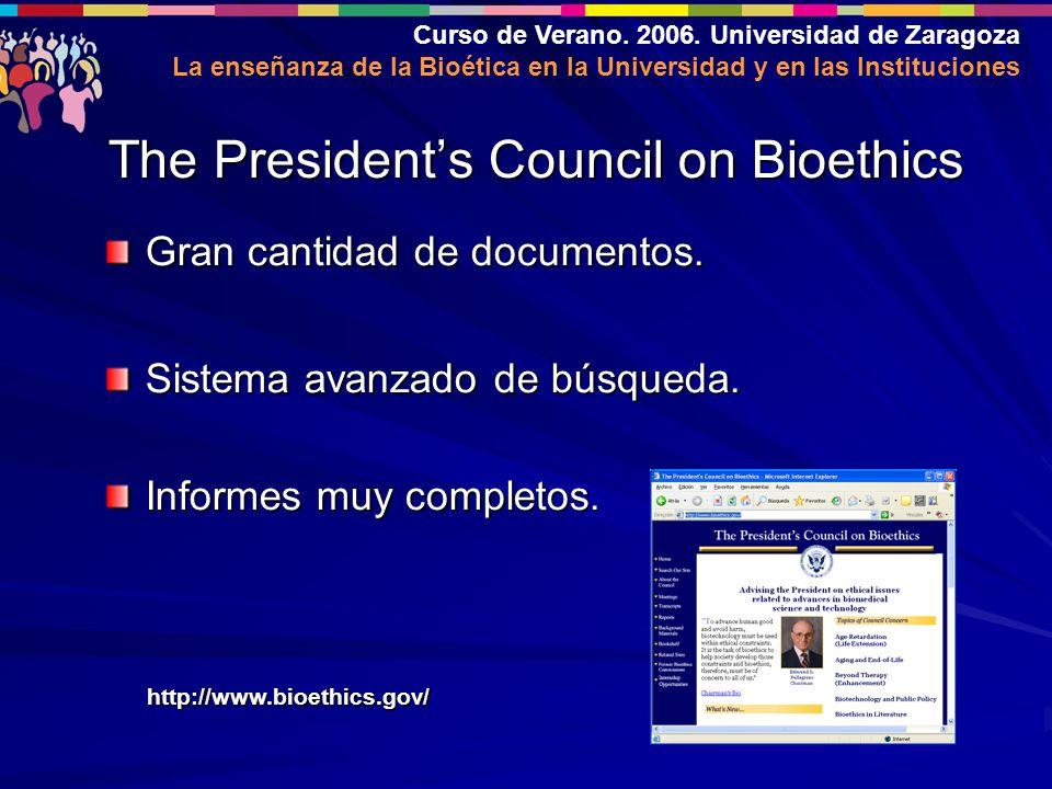 Curso de Verano. 2006. Universidad de Zaragoza La enseñanza de la Bioética en la Universidad y en las Instituciones Gran cantidad de documentos. Siste