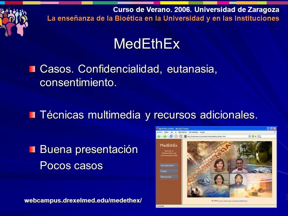 Curso de Verano. 2006. Universidad de Zaragoza La enseñanza de la Bioética en la Universidad y en las Instituciones Casos. Confidencialidad, eutanasia