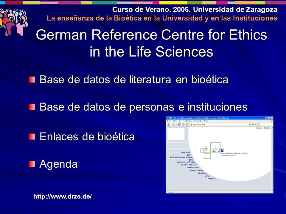 Curso de Verano. 2006. Universidad de Zaragoza La enseñanza de la Bioética en la Universidad y en las Instituciones Base de datos de literatura en bio