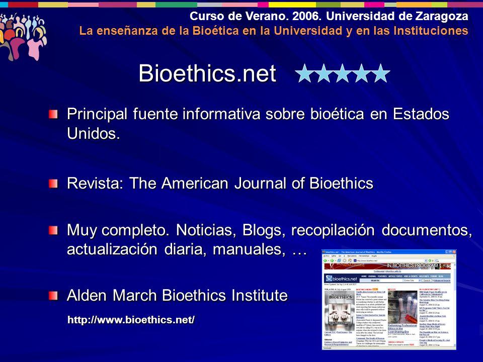 Curso de Verano. 2006. Universidad de Zaragoza La enseñanza de la Bioética en la Universidad y en las Instituciones Principal fuente informativa sobre