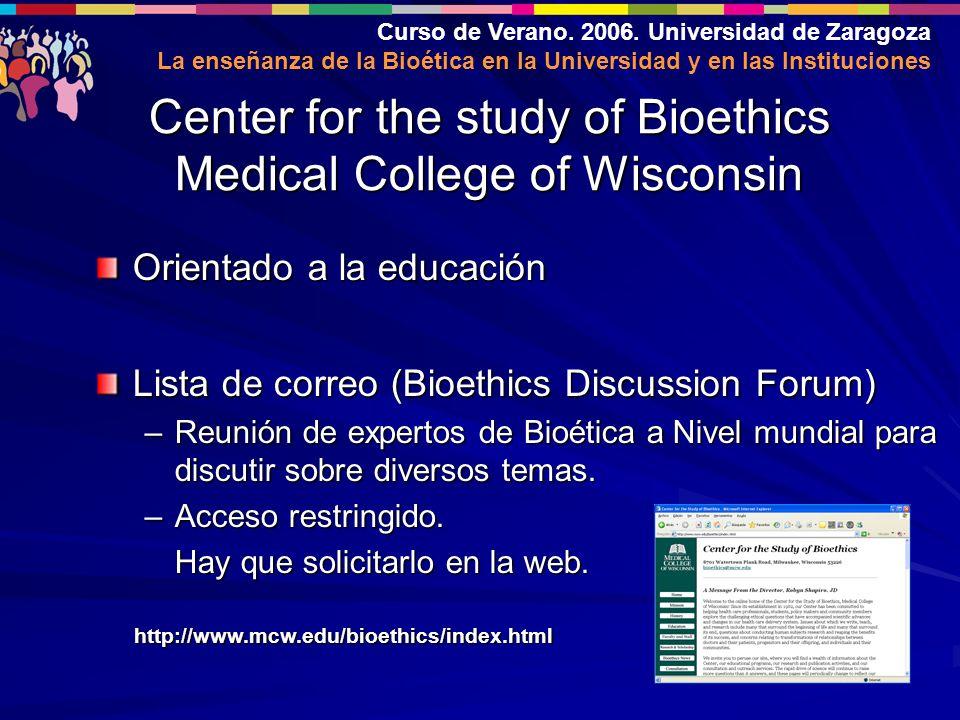 Curso de Verano. 2006. Universidad de Zaragoza La enseñanza de la Bioética en la Universidad y en las Instituciones Orientado a la educación Lista de