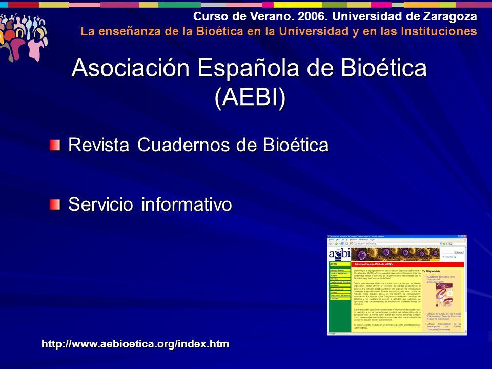 Curso de Verano. 2006. Universidad de Zaragoza La enseñanza de la Bioética en la Universidad y en las Instituciones Revista Cuadernos de Bioética Serv