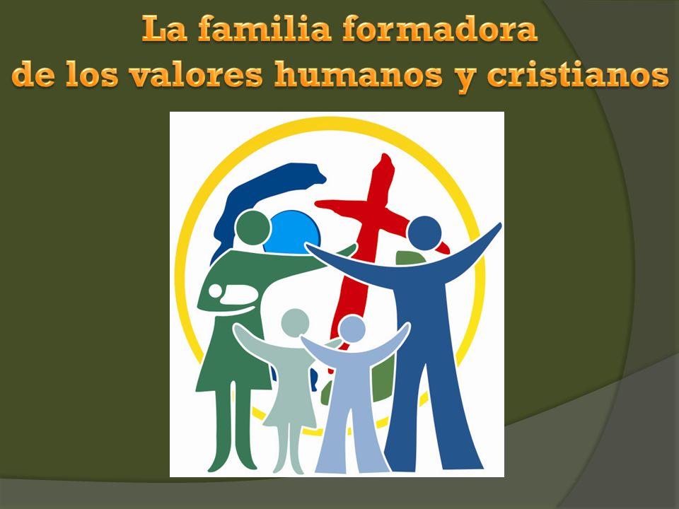 TEMA II LA FAMILIA, VALOR Y ESCUELA DE VALORES POR LA PALABRA Y EL TESTIMONIO DE LOS PADRES La familia es en sí misma un gran valor y al mismo tiempo es la fuente de otros muchos valores.