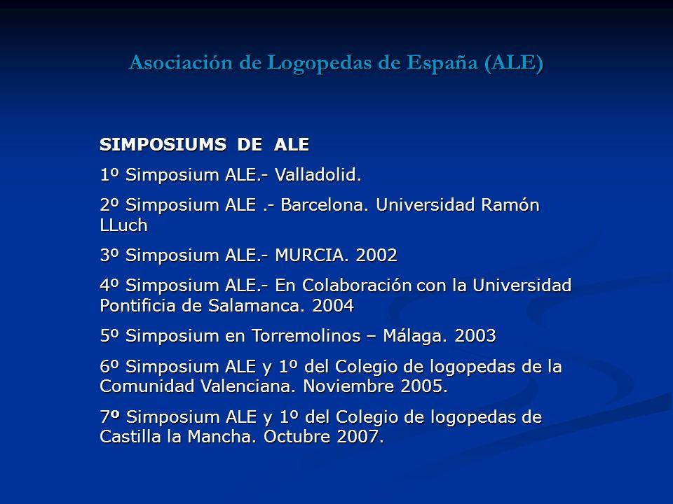 Asociación de Logopedas de España (ALE) SIMPOSIUMS DE ALE 1º Simposium ALE.- Valladolid.
