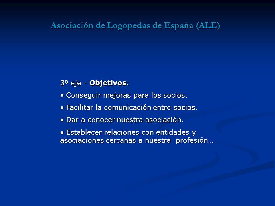 Asociación de Logopedas de España (ALE) 3º eje - Objetivos: Conseguir mejoras para los socios.