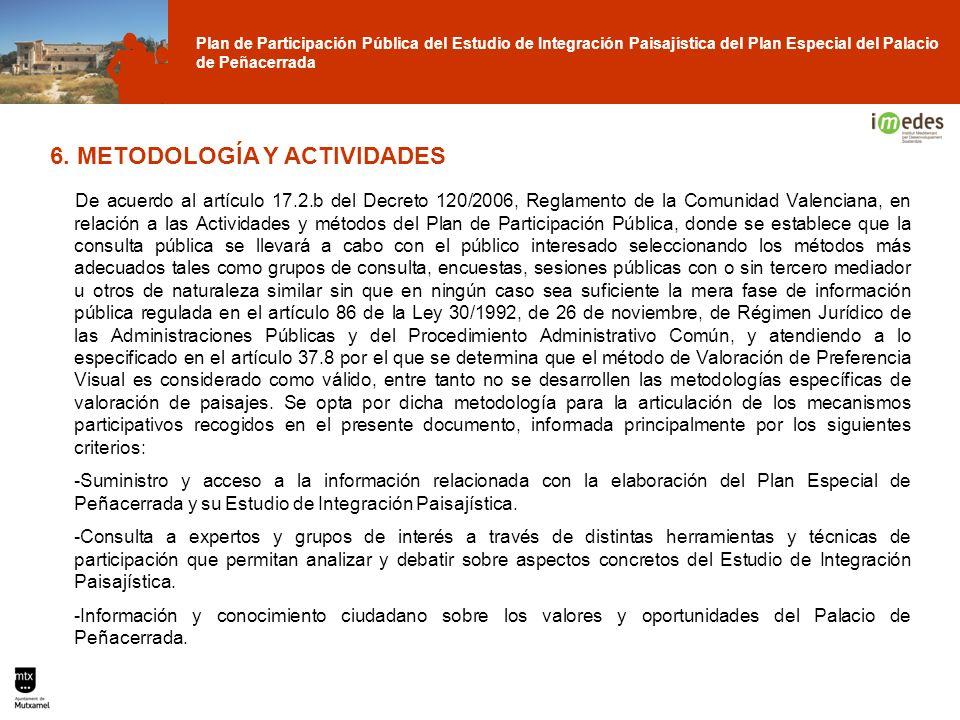 Plan de Participación Pública del Estudio de Integración Paisajística del Plan Especial del Palacio de Peñacerrada 6. METODOLOGÍA Y ACTIVIDADES De acu