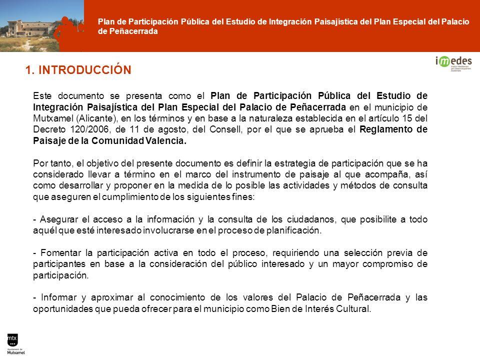 Plan de Participación Pública del Estudio de Integración Paisajística del Plan Especial del Palacio de Peñacerrada 1. INTRODUCCIÓN Este documento se p