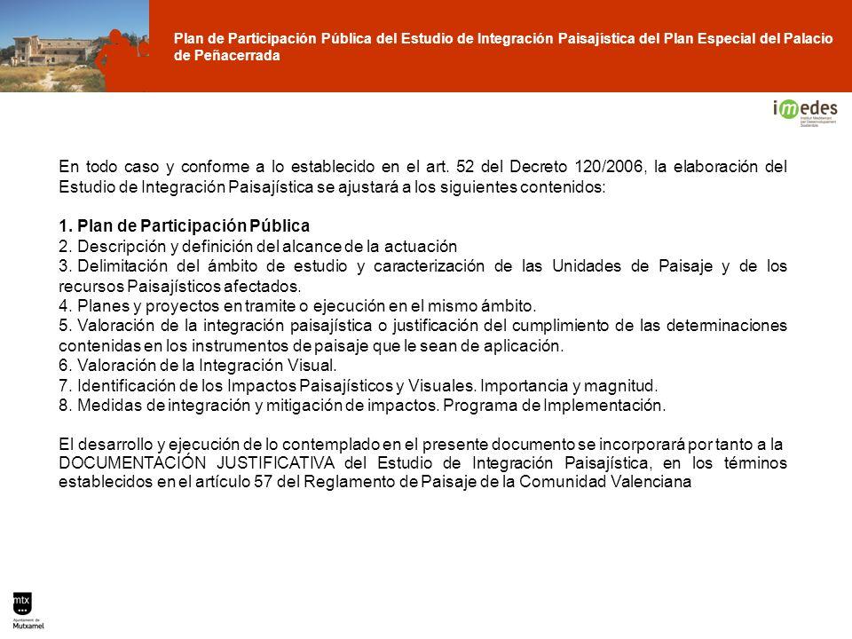 Plan de Participación Pública del Estudio de Integración Paisajística del Plan Especial del Palacio de Peñacerrada En todo caso y conforme a lo establ