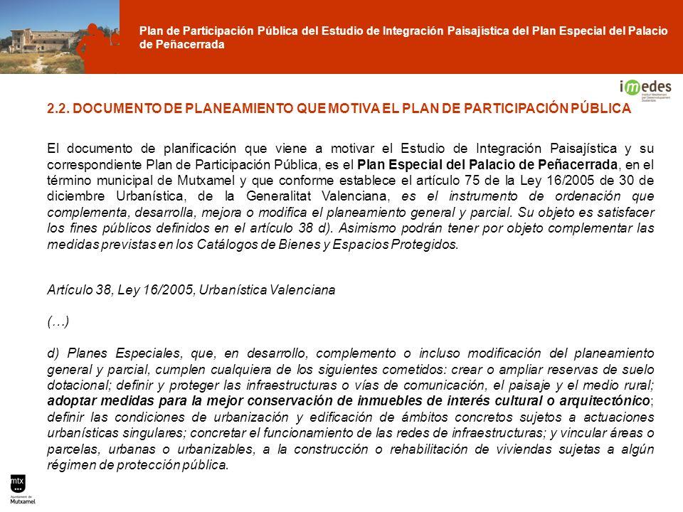 Plan de Participación Pública del Estudio de Integración Paisajística del Plan Especial del Palacio de Peñacerrada 2.2. DOCUMENTO DE PLANEAMIENTO QUE