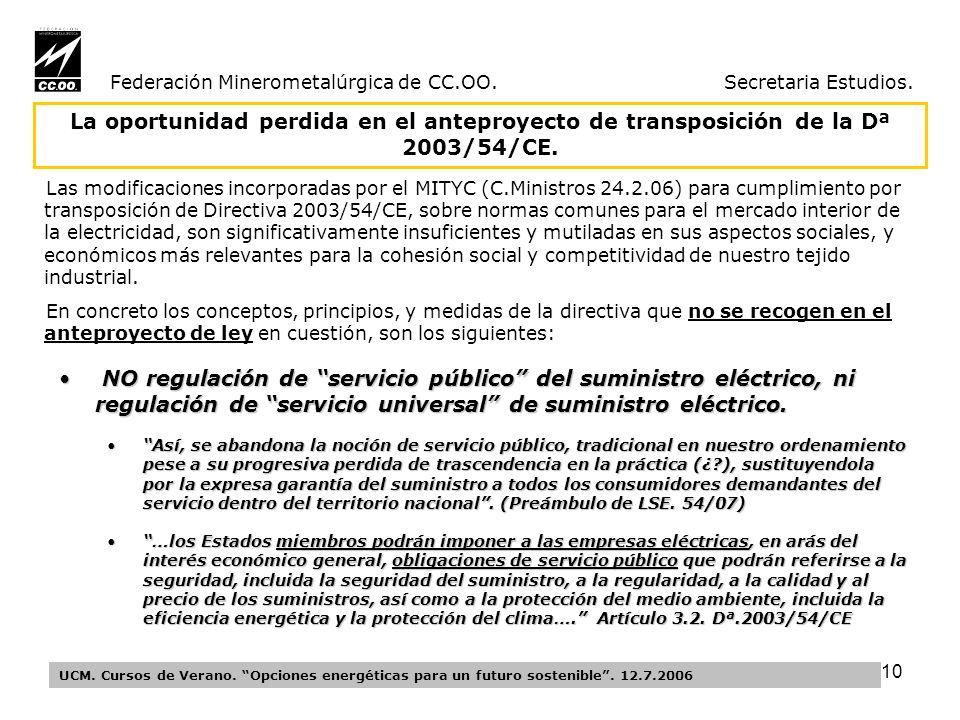 10 Federación Minerometalúrgica de CC.OO. Secretaria Estudios.