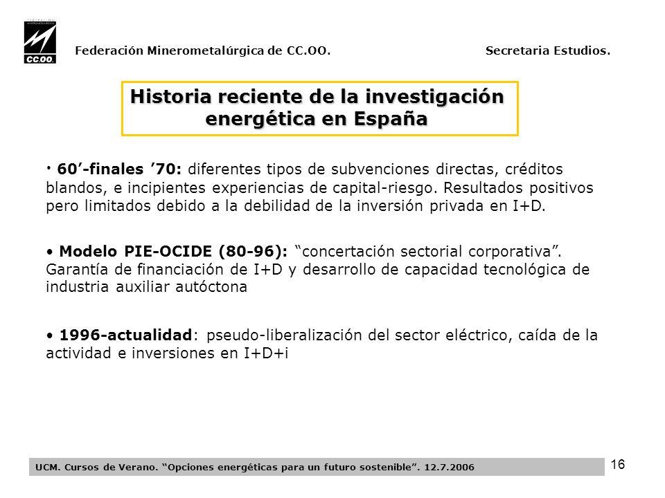 16 Federación Minerometalúrgica de CC.OO. Secretaria Estudios.