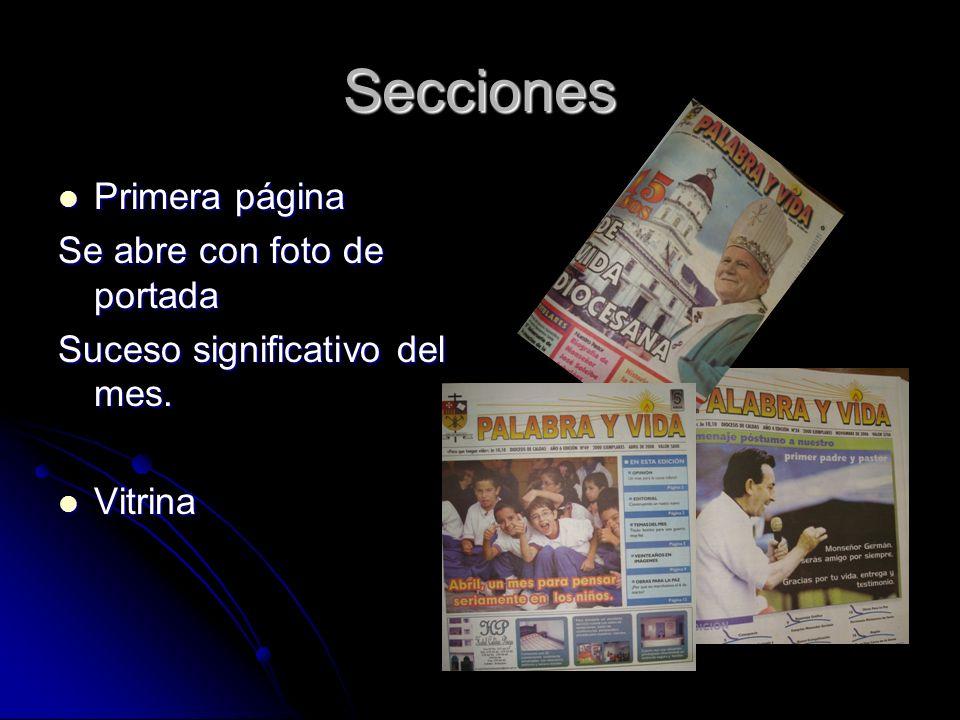 Secciones Primera página Primera página Se abre con foto de portada Suceso significativo del mes.