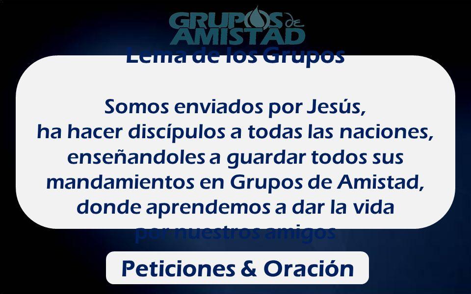 Lema de los Grupos Somos enviados por Jesús, ha hacer discípulos a todas las naciones, enseñandoles a guardar todos sus mandamientos en Grupos de Amis