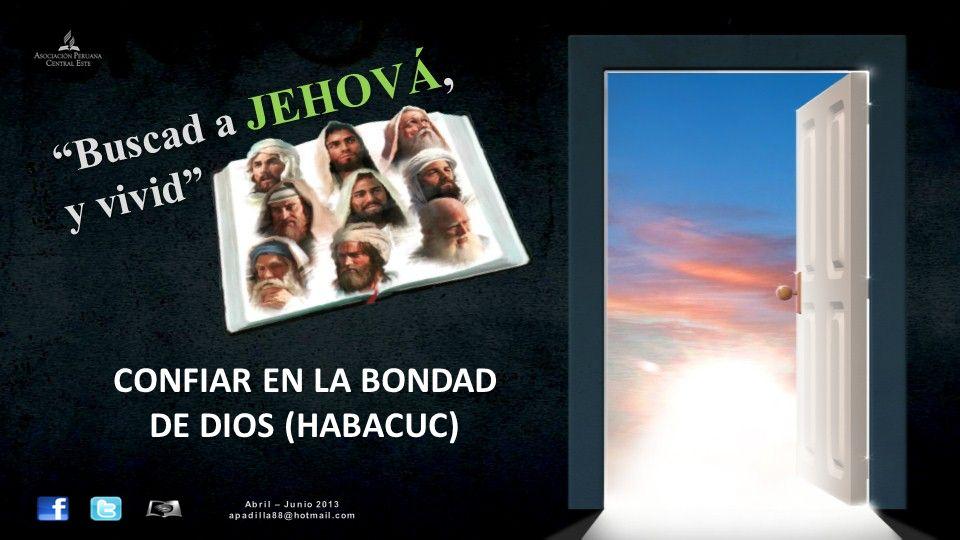 CONFIAR EN LA BONDAD DE DIOS (HABACUC)