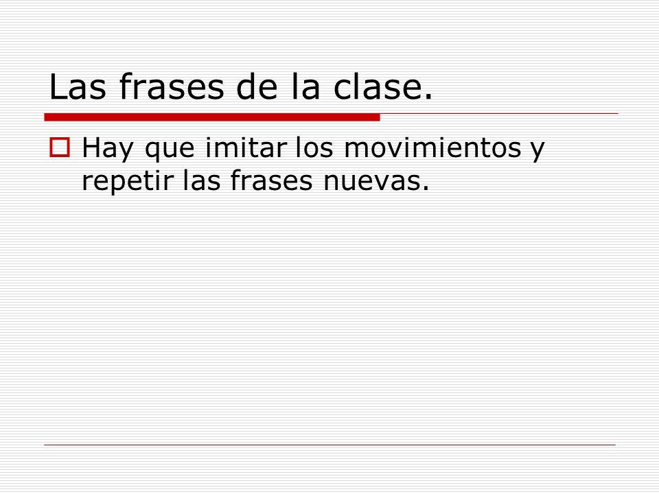 En grupos En grupos de dos personas, practiquen las frases de la clase.