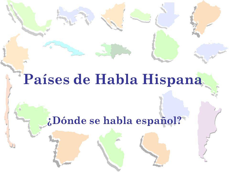 ¿Dónde se habla español? Países de Habla Hispana