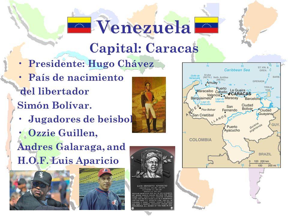 Venezuela Capital: Caracas Presidente: Hugo Chávez País de nacimiento del libertador Simón Bolívar. Jugadores de beisbol: Ozzie Guillen, Andres Galara
