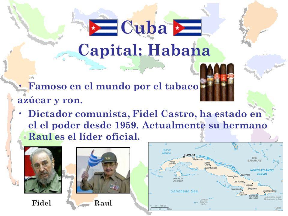 Cuba Capital: Habana Famoso en el mundo por el tabaco, azúcar y ron. Dictador comunista, Fidel Castro, ha estado en el el poder desde 1959. Actualment