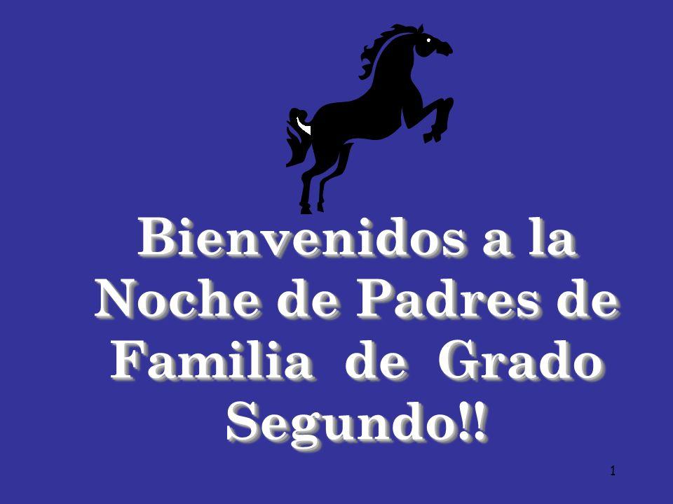 1 Bienvenidos a la Noche de Padres de Familia de Grado Segundo!!