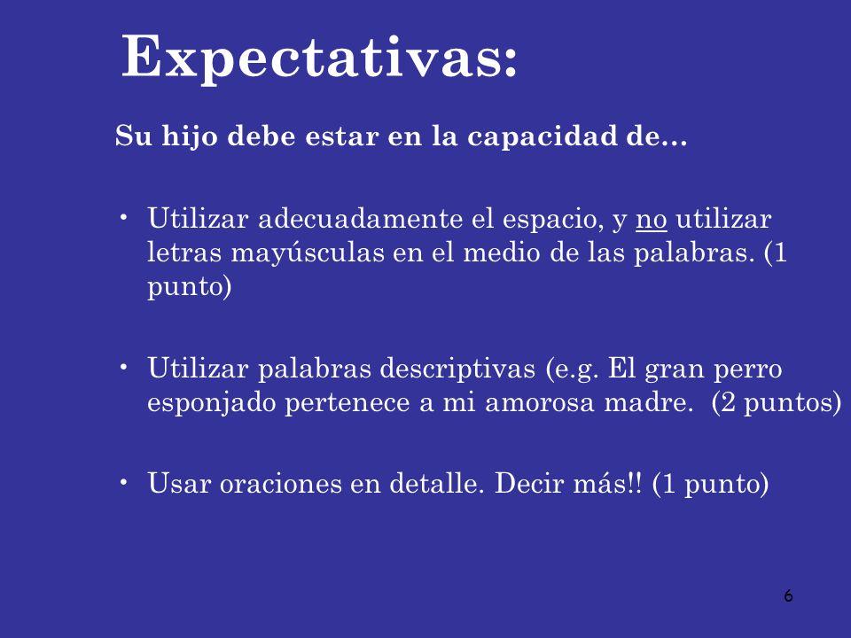 7 Expectativas: Su hijo debe estar en la capacidad de… Escribir una frase introductoria.