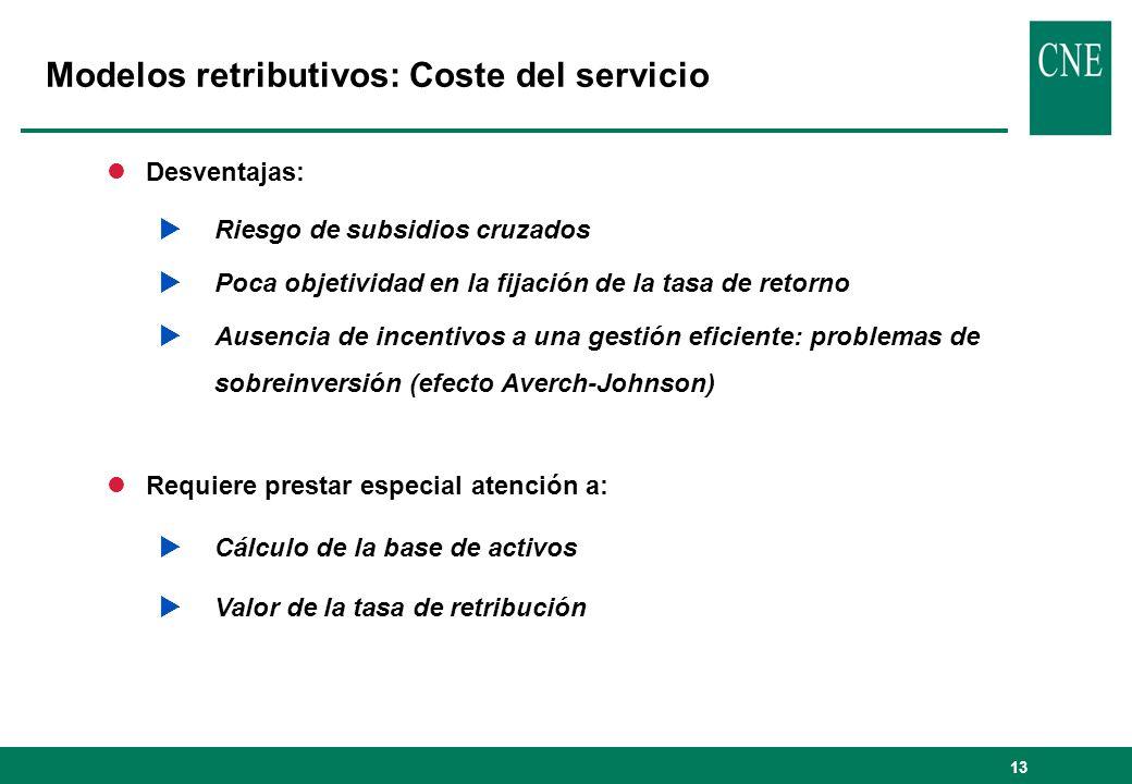13 lDesventajas: Riesgo de subsidios cruzados Poca objetividad en la fijación de la tasa de retorno Ausencia de incentivos a una gestión eficiente: pr