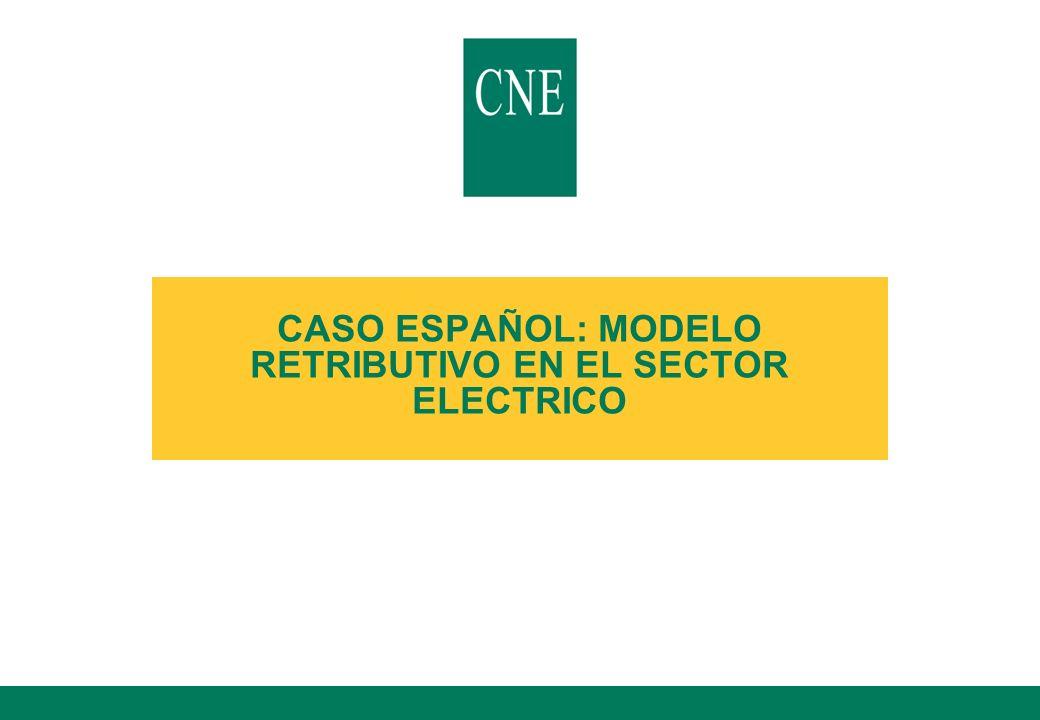 CASO ESPAÑOL: MODELO RETRIBUTIVO EN EL SECTOR ELECTRICO
