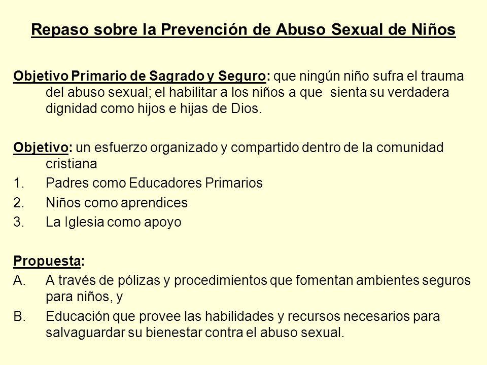 Entrenamiento para Lideres Catequéticos Los objetivos de formación incluyen: 1.Examinar la realidad del abuso sexual y la vulnerabilidad de niños y jó