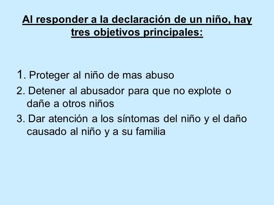 Al responder a la declaración de un niño, hay tres objetivos principales: 1.