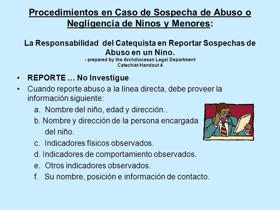 Procedimientos en Caso de Sospecha de Abuso o Negligencia de Ninos y Menores: La Responsabilidad del Catequista en Reportar Sospechas de Abuso en un Nino.