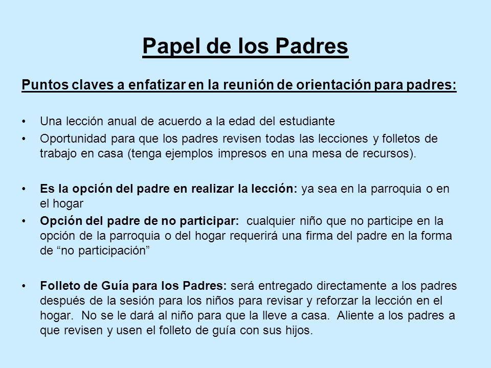 El Papel de los Padres Los Padres tienen un papel primordial en este esfuerzo Se sugiere una introducción a los padres del programa Sagrado y Seguro d