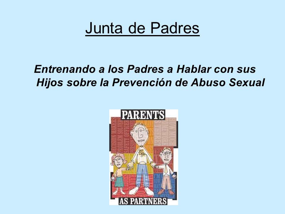 El Papel de los Padres Enfatice la importancia de ser un padre que escucha cuidadosamente lo que su niño le dice relacionado a la información o preocu