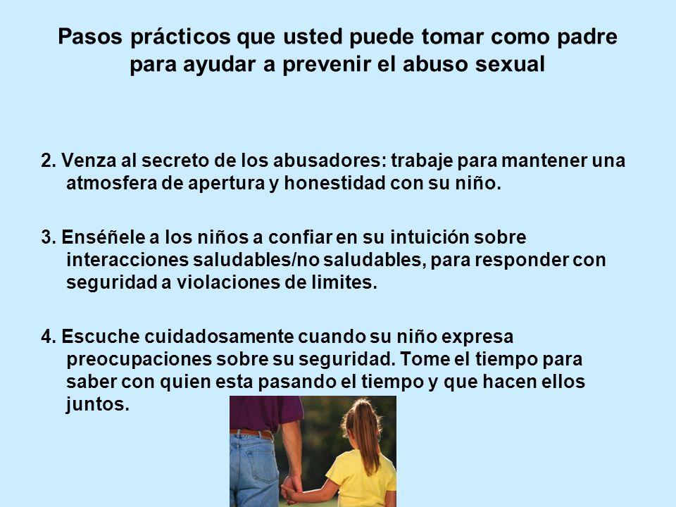 IV. Pregunta: ¿Cuales son algunos de los pasos prácticos que usted puede tomar como padre para ayudar a prevenir el abuso sexual? 1. Eduque a un niño