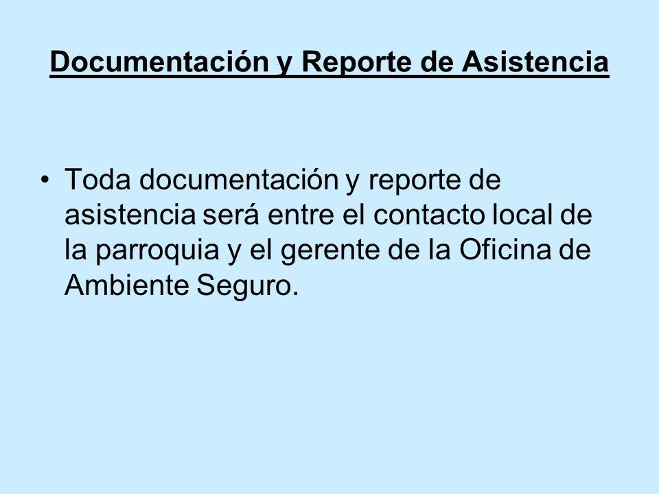 Documentación y Reporte de Asistencia Toda documentación y reporte de asistencia será entre el contacto local de la parroquia y el gerente de la Oficina de Ambiente Seguro.