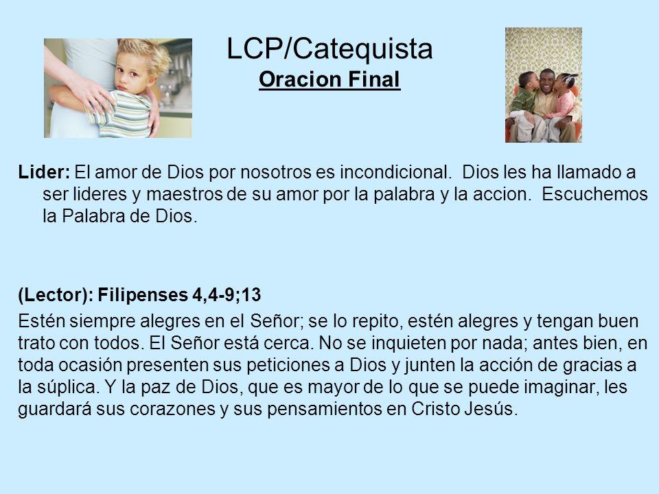 LCP/Catequista Oracion Final Lider: El amor de Dios por nosotros es incondicional.