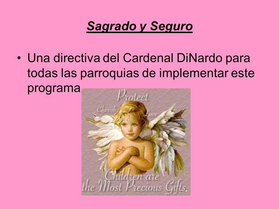 Sagrado y Seguro Una directiva del Cardenal DiNardo para todas las parroquias de implementar este programa