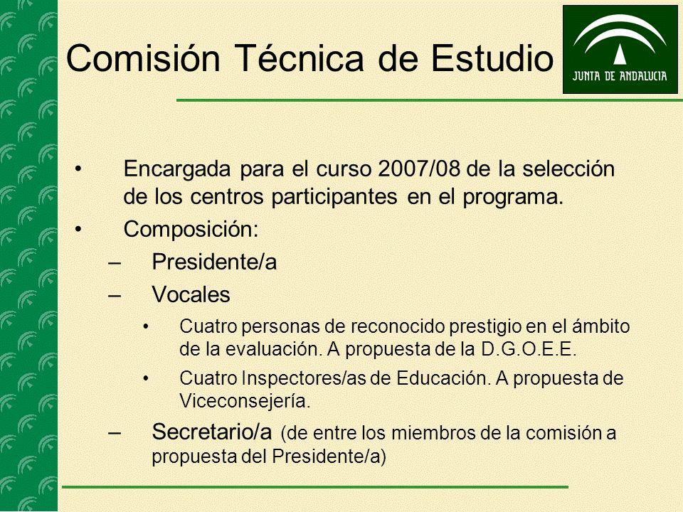 Comisión Técnica de Estudio Encargada para el curso 2007/08 de la selección de los centros participantes en el programa. Composición: –Presidente/a –V