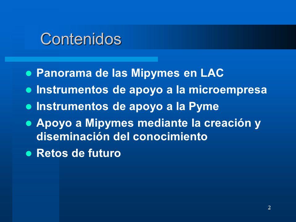 2 Contenidos Panorama de las Mipymes en LAC Instrumentos de apoyo a la microempresa Instrumentos de apoyo a la Pyme Apoyo a Mipymes mediante la creaci