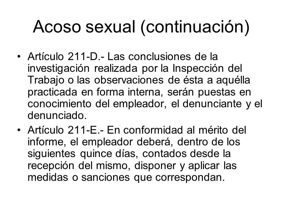 Acoso sexual (continuación) Artículo 211-D.- Las conclusiones de la investigación realizada por la Inspección del Trabajo o las observaciones de ésta