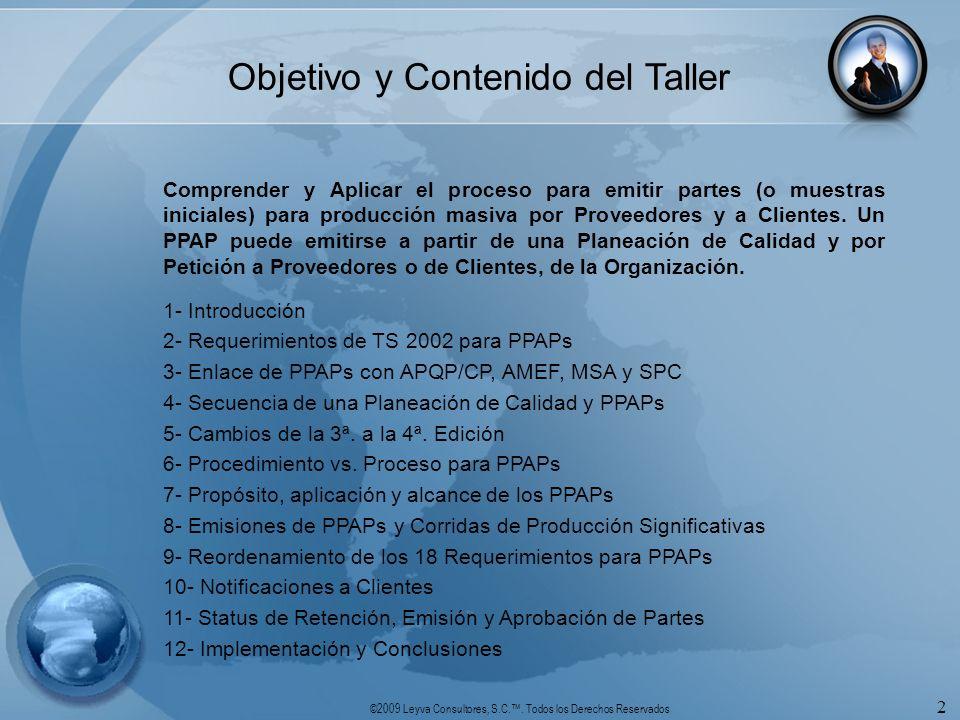 ©2009 Leyva Consultores, S.C.. Todos los Derechos Reservados 2 Objetivo y Contenido del Taller Comprender y Aplicar el proceso para emitir partes (o m