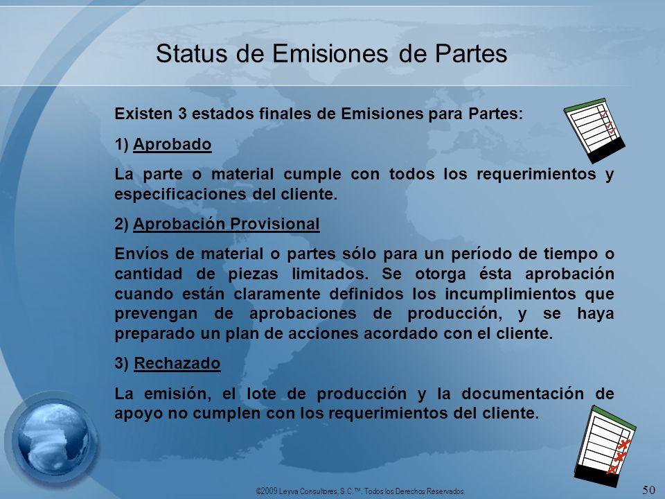 ©2009 Leyva Consultores, S.C.. Todos los Derechos Reservados 50 Status de Emisiones de Partes Existen 3 estados finales de Emisiones para Partes: 1) A