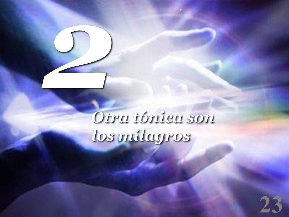 23 Otra tónica son los milagros 2 2