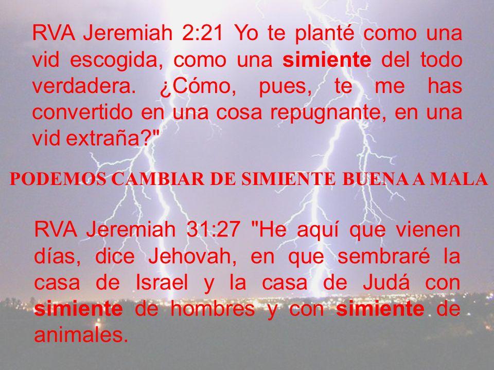 RVA Jeremiah 2:21 Yo te planté como una vid escogida, como una simiente del todo verdadera.