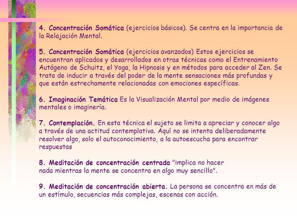 4. Concentración Somática (ejercicios básicos). Se centra en la importancia de la Relajación Mental. 5. Concentración Somática (ejercicios avanzados)